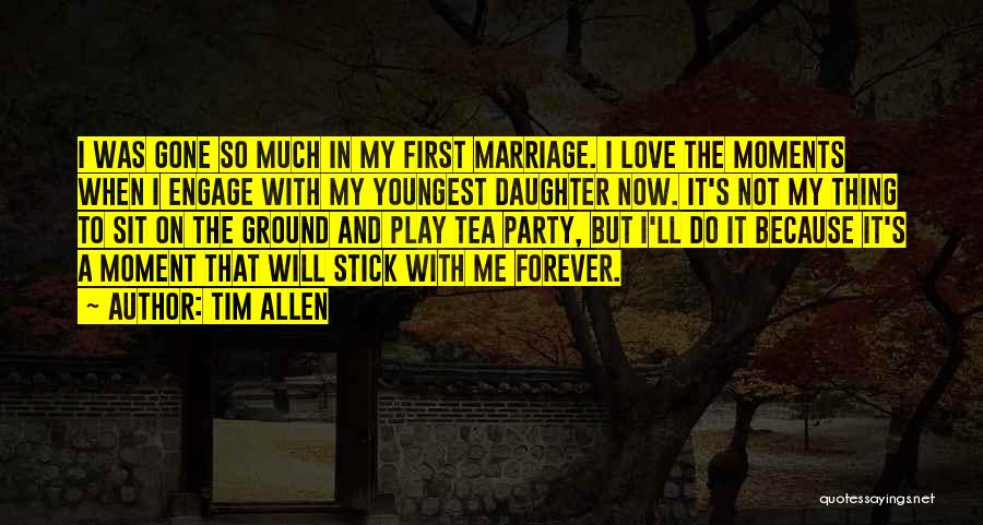Daughter's Marriage Quotes By Tim Allen