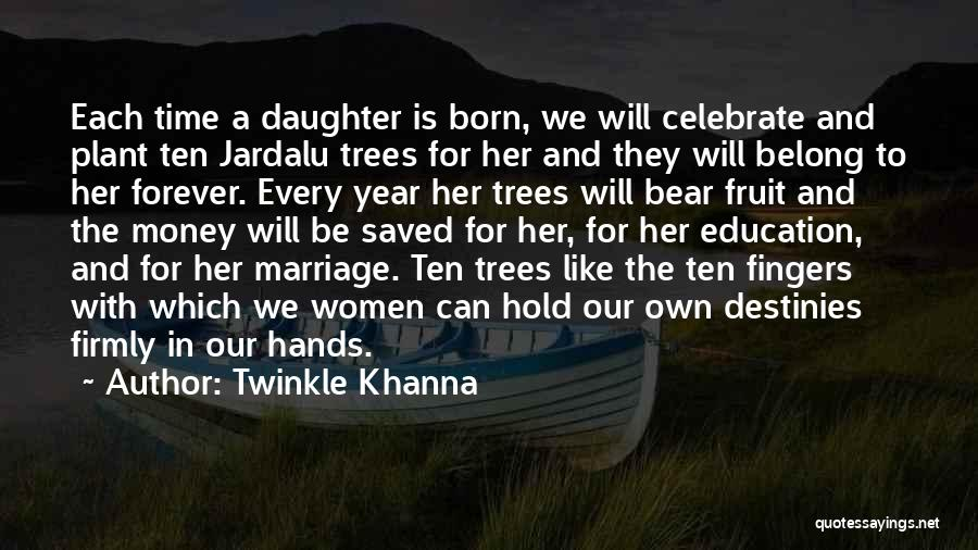 Daughter's Marriage Quotes By Twinkle Khanna