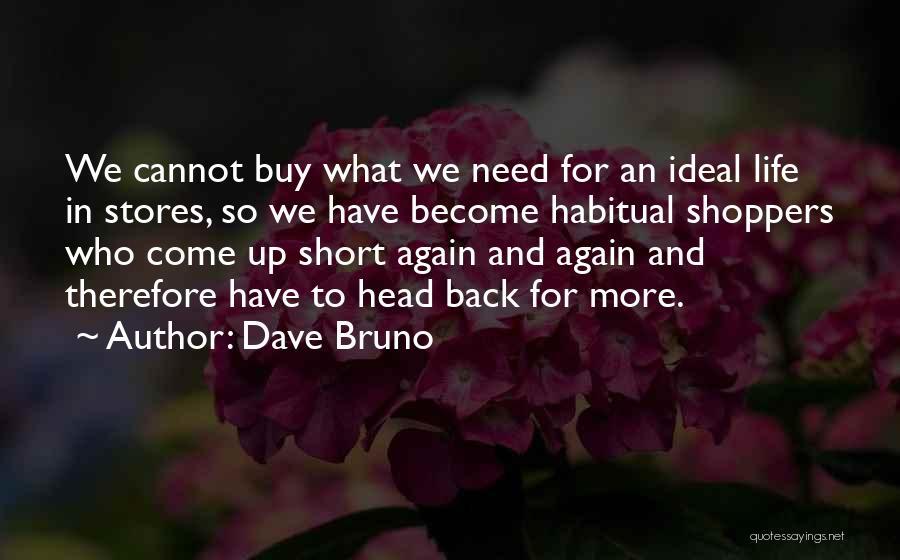 Dave Bruno Quotes 1502753