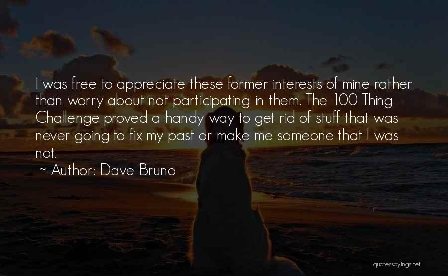 Dave Bruno Quotes 1606587