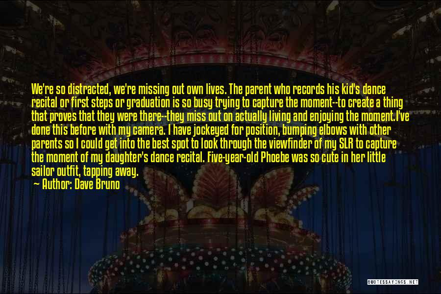 Dave Bruno Quotes 465014