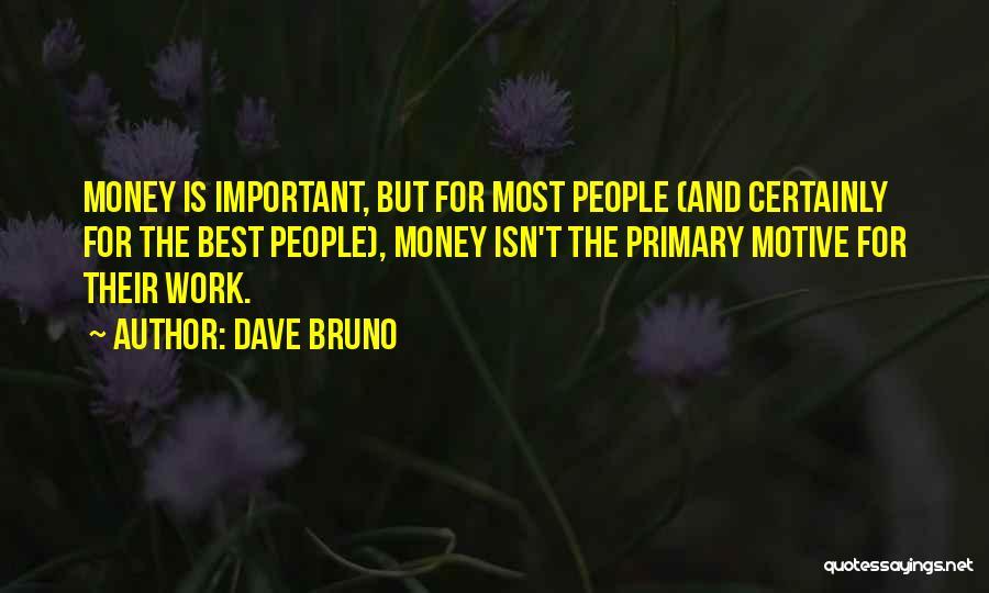 Dave Bruno Quotes 773838
