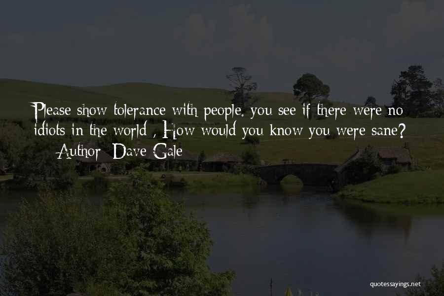 Dave Gale Quotes 225218