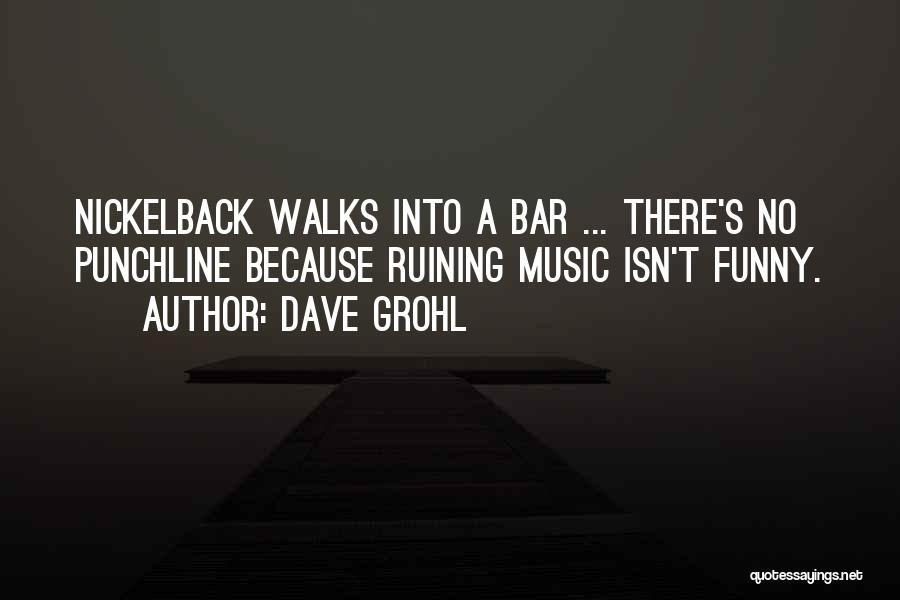 Top 1 Dave Grohl Nickelback Quotes & Sayings