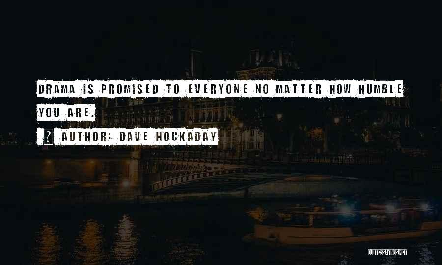 Dave Hockaday Quotes 1125467