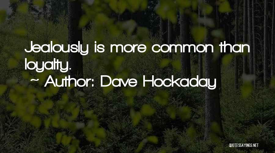 Dave Hockaday Quotes 267205