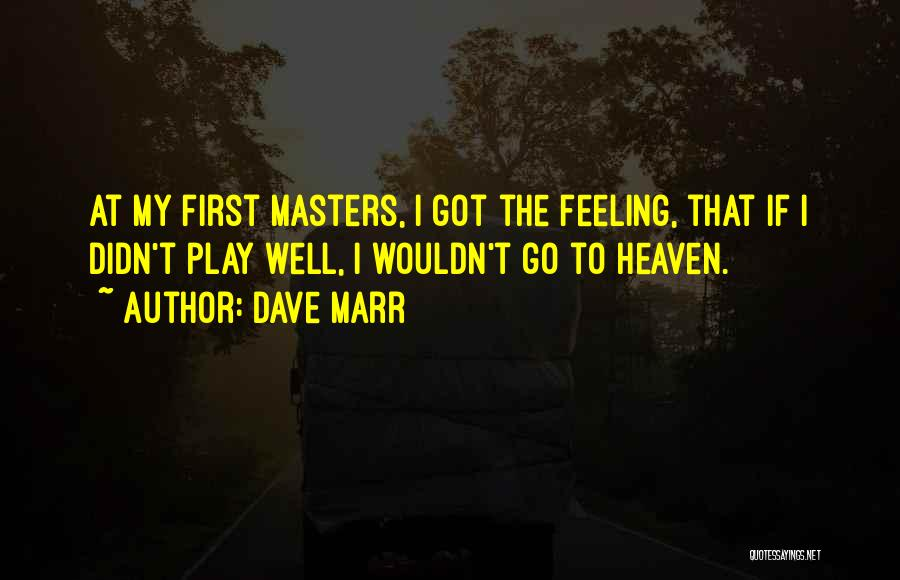 Dave Marr Quotes 1335840