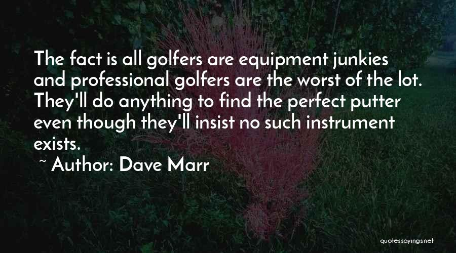 Dave Marr Quotes 2231607