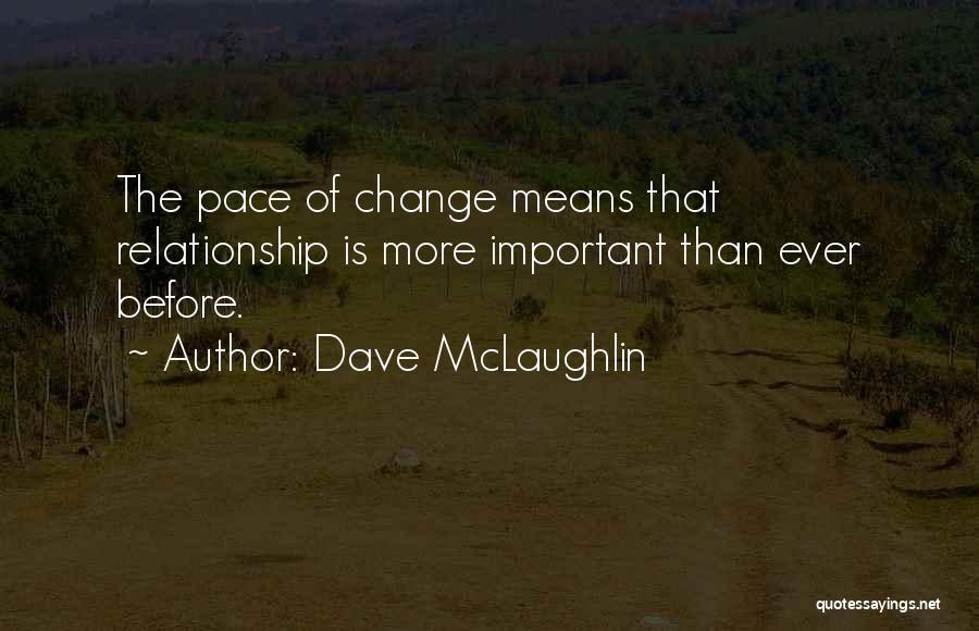 Dave McLaughlin Quotes 1864834
