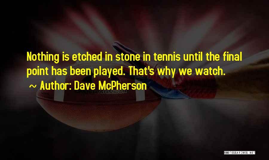 Dave McPherson Quotes 1473207