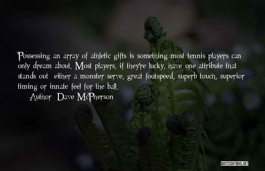 Dave McPherson Quotes 1917026