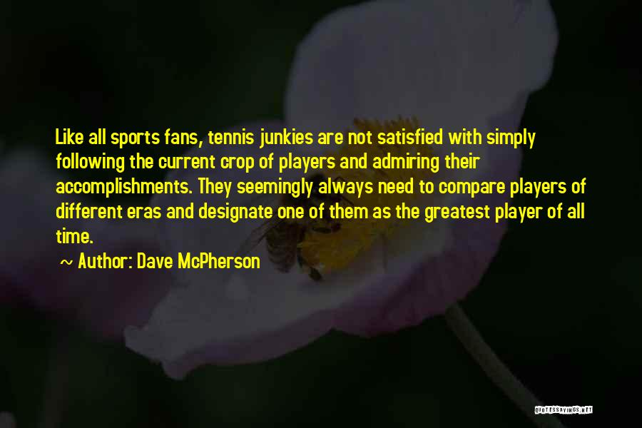 Dave McPherson Quotes 618575