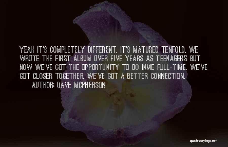 Dave McPherson Quotes 682694