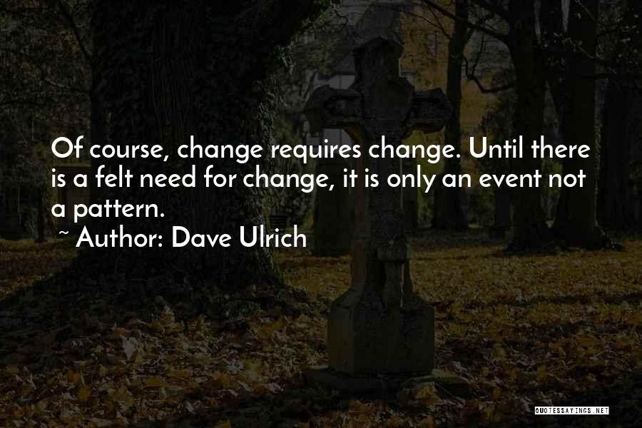Dave Ulrich Quotes 1337138