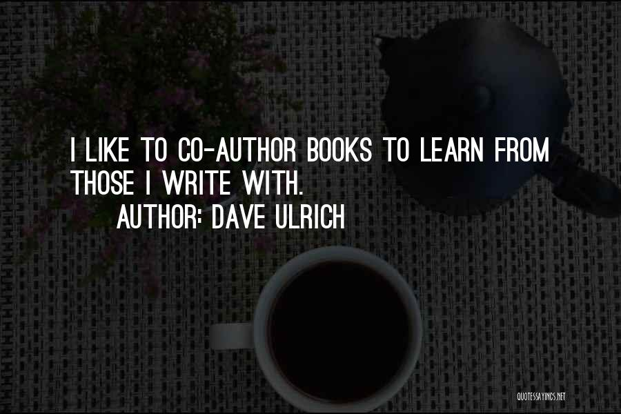 Dave Ulrich Quotes 1723180