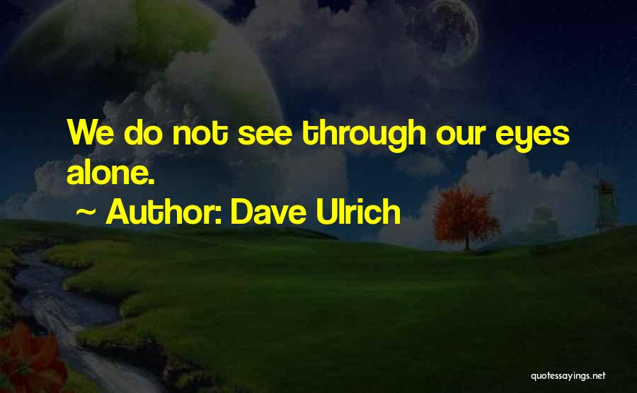 Dave Ulrich Quotes 690609