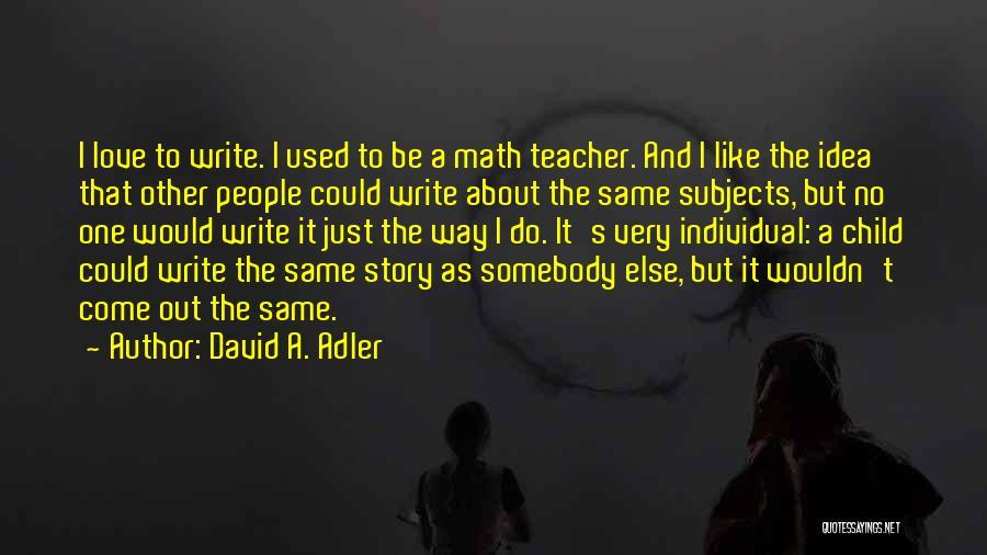 David A. Adler Quotes 1640175