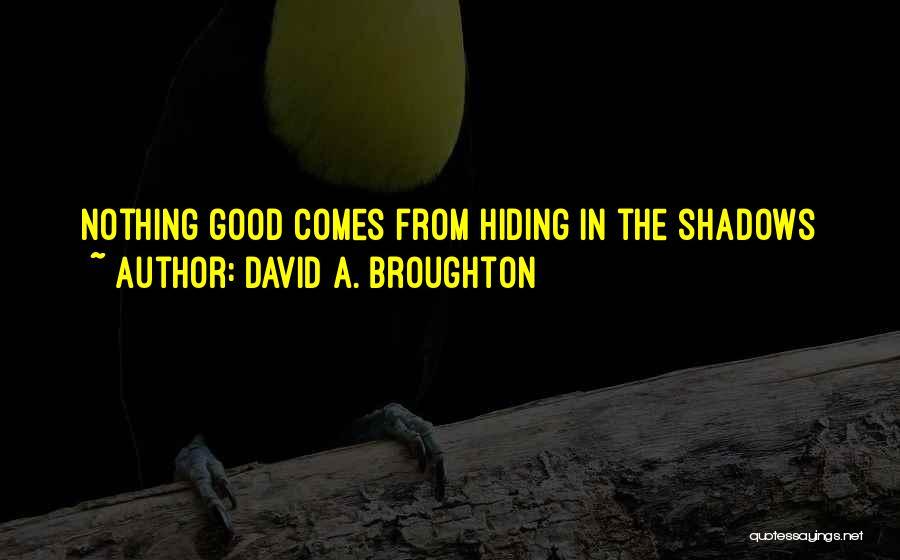 David A. Broughton Quotes 1280769