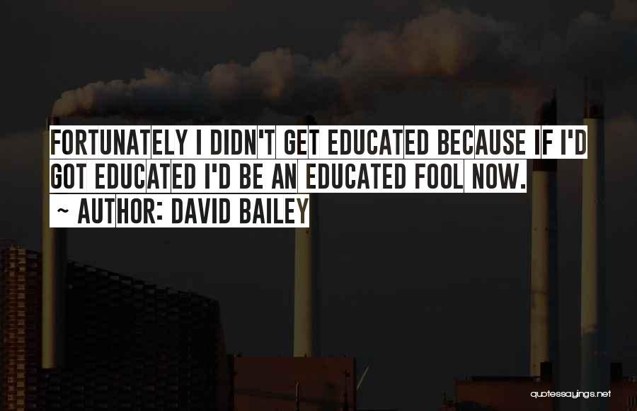 David Bailey Quotes 1256758