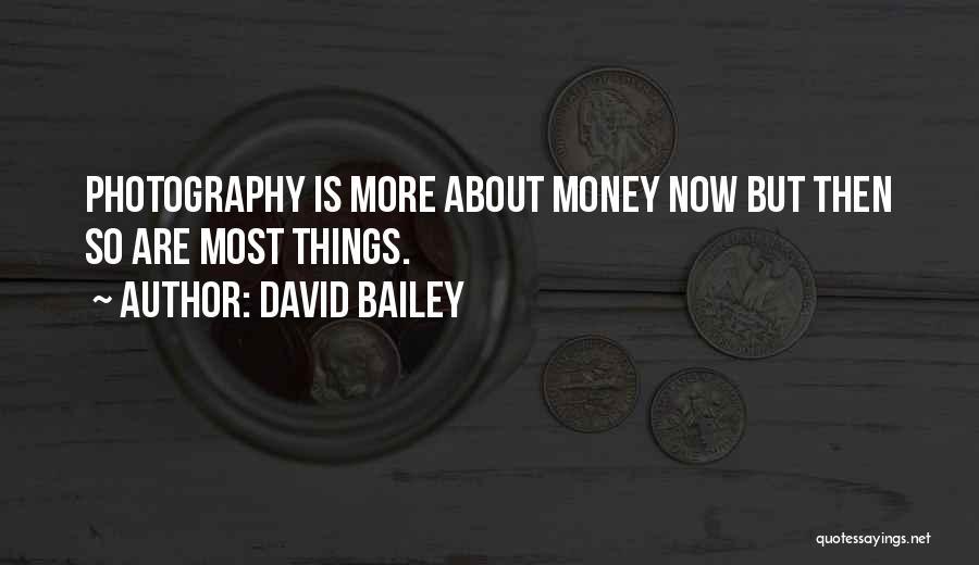 David Bailey Quotes 129156