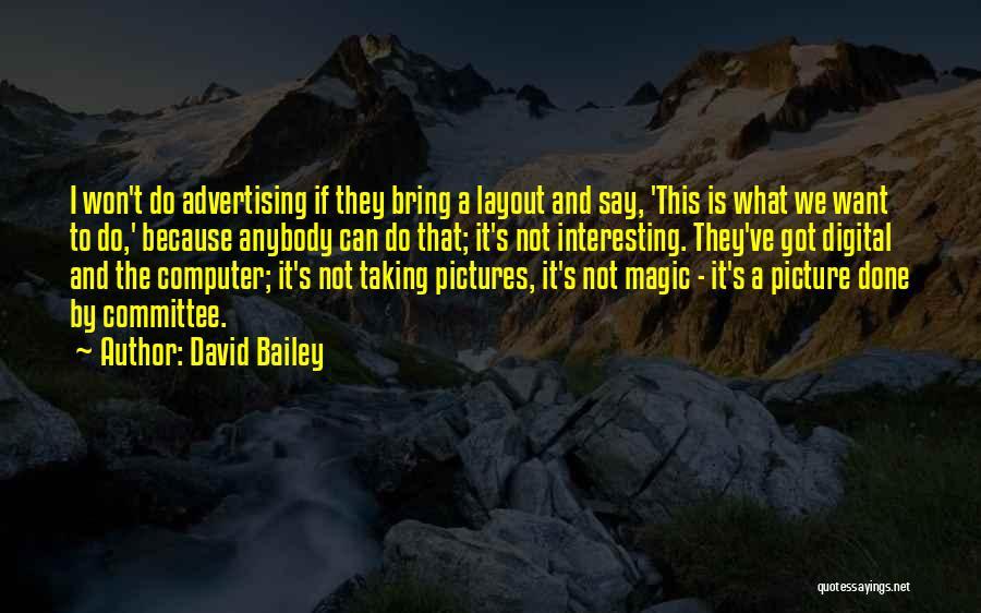 David Bailey Quotes 1500511