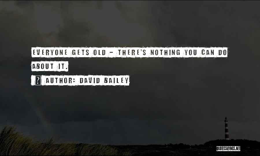 David Bailey Quotes 1554452