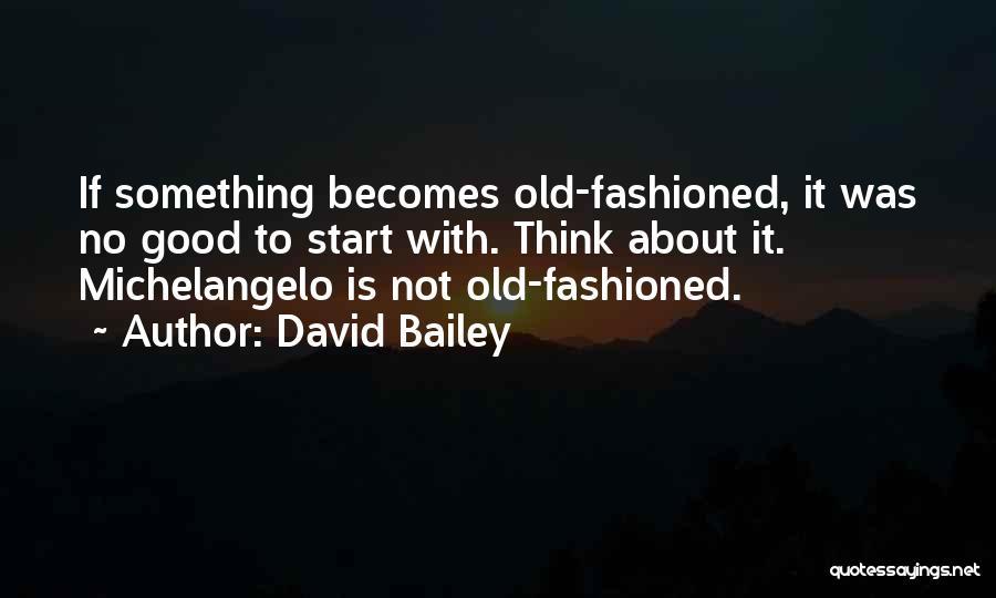 David Bailey Quotes 1804676