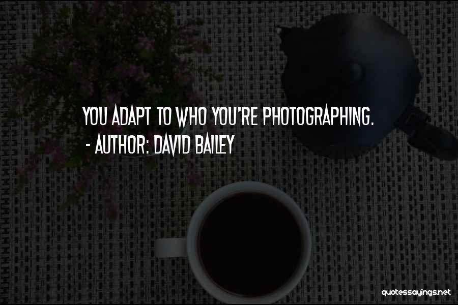 David Bailey Quotes 2011284