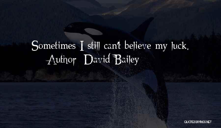 David Bailey Quotes 2217922