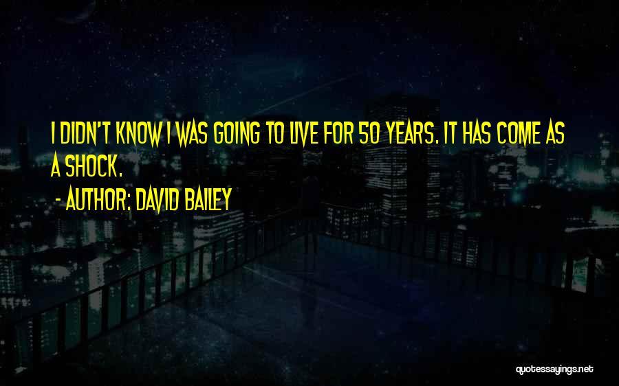 David Bailey Quotes 2246653
