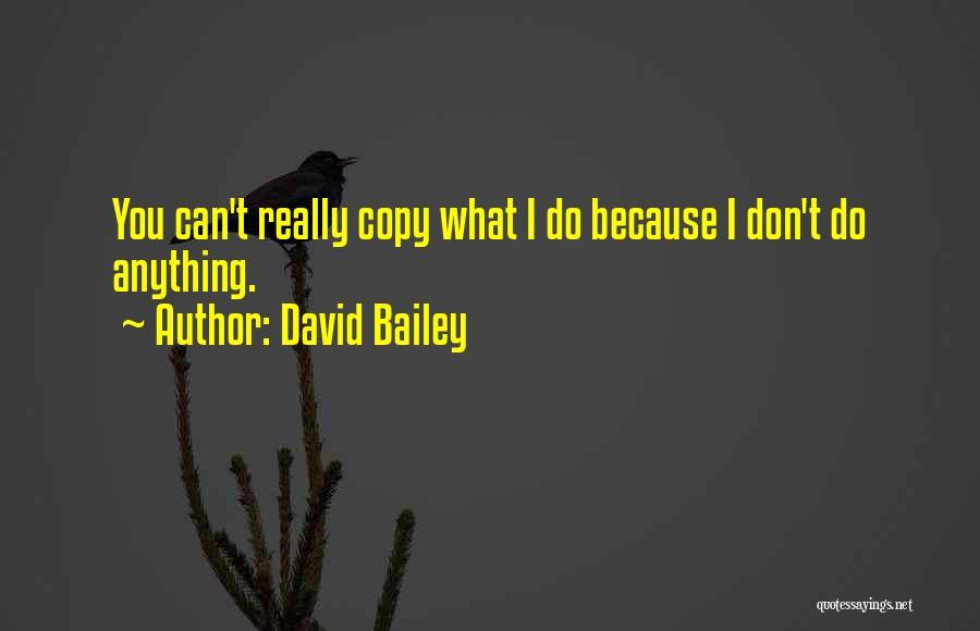 David Bailey Quotes 299533