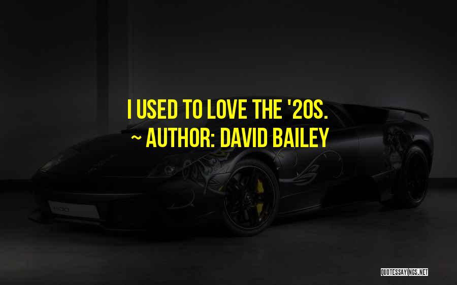 David Bailey Quotes 406623