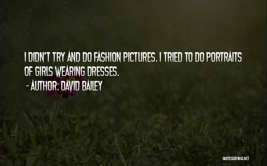 David Bailey Quotes 758172