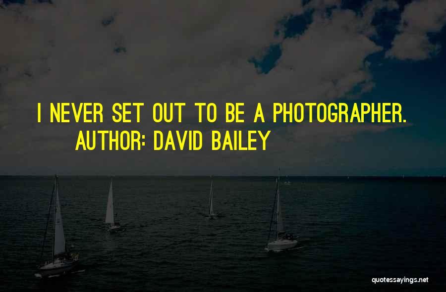 David Bailey Quotes 785383