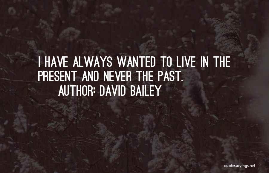 David Bailey Quotes 911964