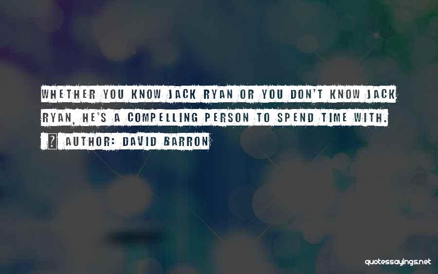 David Barron Quotes 1653363