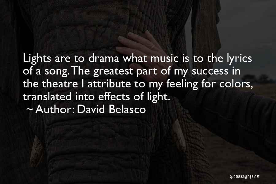David Belasco Quotes 1603799