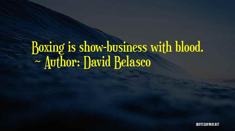 David Belasco Quotes 2041254