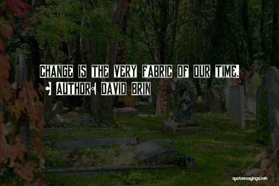 David Brin Quotes 1104071