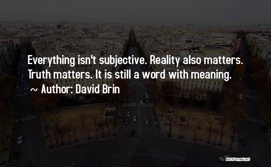 David Brin Quotes 1524263