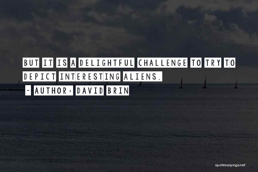 David Brin Quotes 1861775