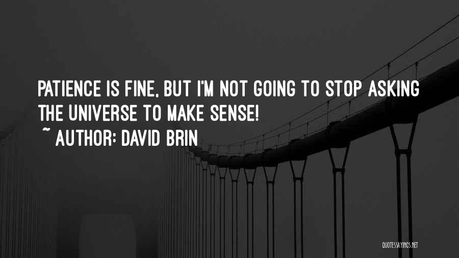 David Brin Quotes 1970011