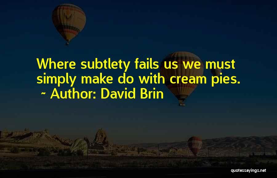 David Brin Quotes 450682