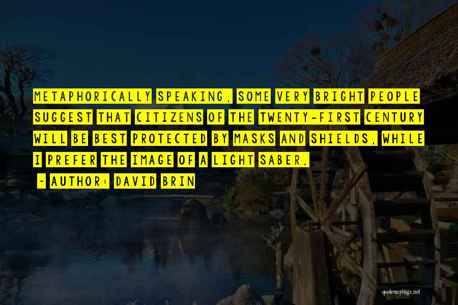 David Brin Quotes 757166