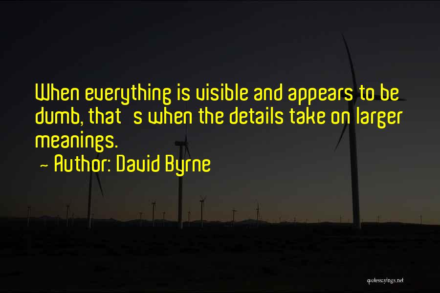 David Byrne Quotes 1119785
