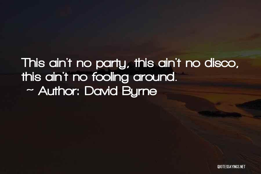 David Byrne Quotes 1134920