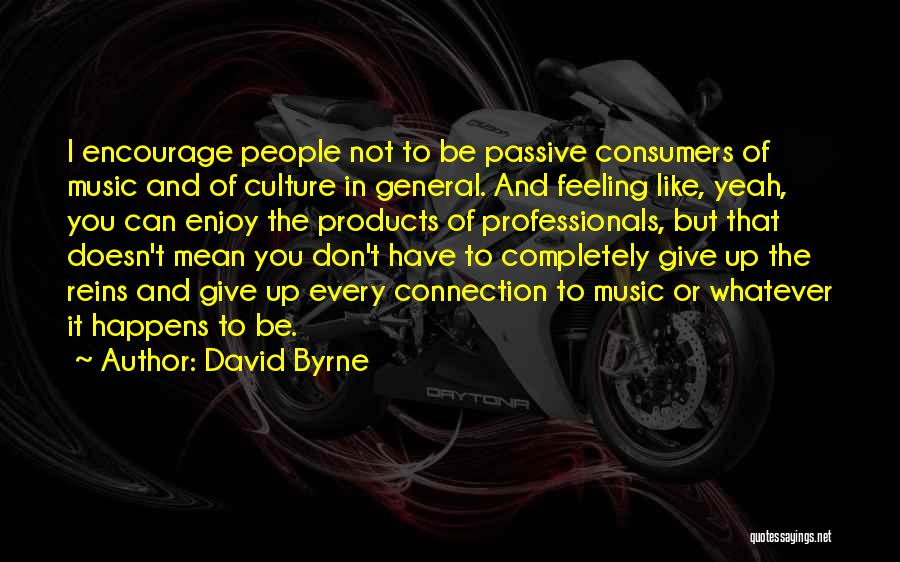 David Byrne Quotes 1264719