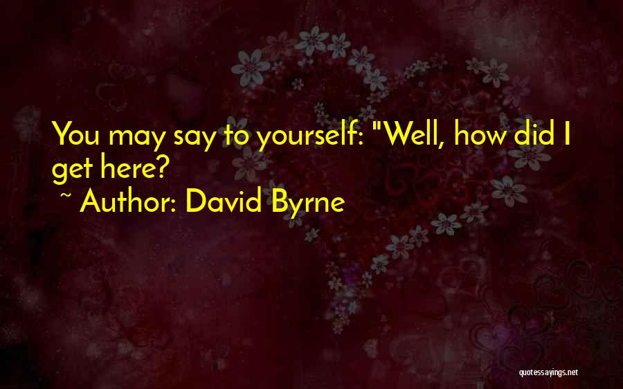 David Byrne Quotes 1414977