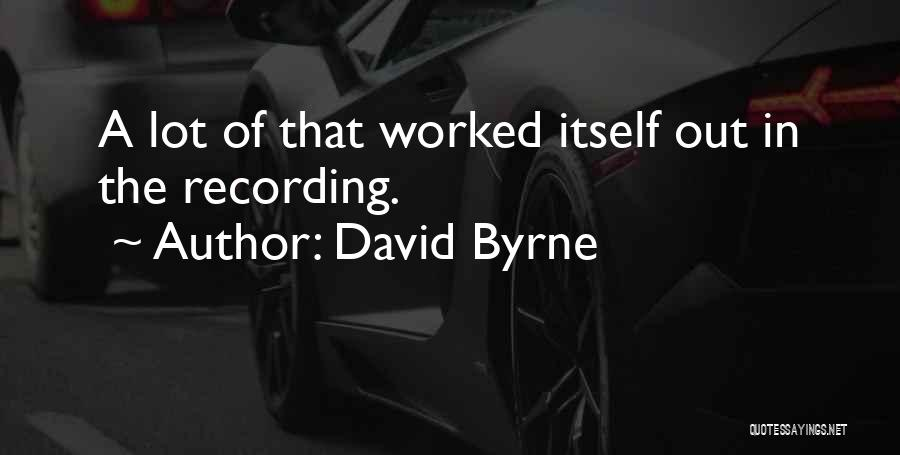 David Byrne Quotes 2228322