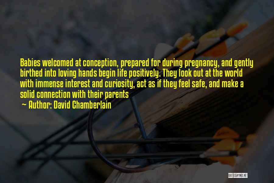 David Chamberlain Quotes 1151670